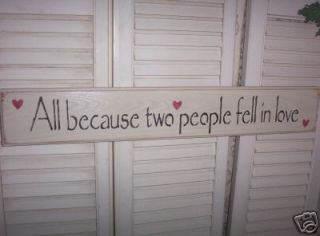 ALL BECAUSE TWO PEOPLE FELL IN LOVE wood sign in Plaques & Signs