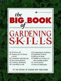 The Big Book of Gardening Skills by Garden Way Publishing Editors 1993