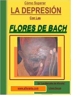 SUPERAR LA DEPRESION CON LAS FLORES DE BACH by Liliana Dercye