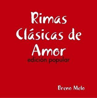 Rimas Clásicas de Amor by Breno Melo (Paperback)   Lulu