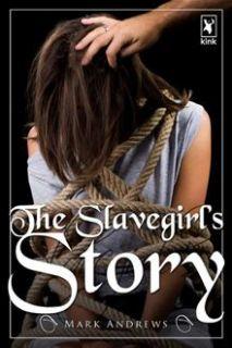 The Slavegirls Story By: Mark Andrews   eBook   Kobo