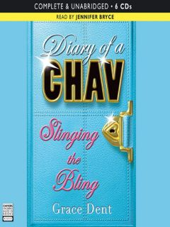 Slinging the Bling (MP3) Diary of a Chav Series, Book 2 by Grace Dent