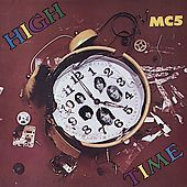 High Time by MC5 CD, Aug 1992, Rhino Label