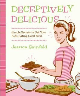 Good Food by Seinfeld and Jessica Seinfeld 2007, Hardcover