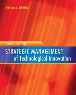 Strategic Management of Technological Innovation by Melissa A