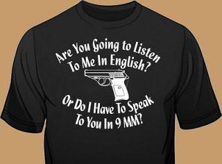 Gun Control Tee, Are U Going TO Listen In English? Do I Speak In 9mm