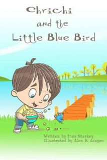Chrichi and the Little Blue Bird A Lesson Learned Book by Ines Starkey