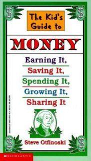 The Kids Guide to Money Earning It, Saving It, Spending It, Growing