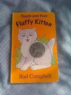 Touch and Feel Fluffy Kitten by Rod Campbell 0333903730 board book
