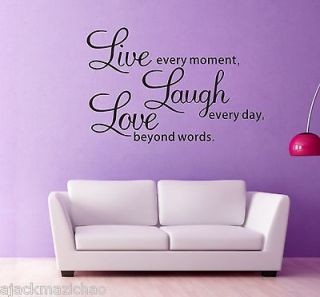 Vinyl Decal Live every moment,Laugh every day,Love beyond words AU