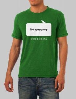 Too many seeds shirt   Medium   Weed Marijuana Hash funny t shirt