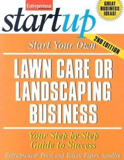Start Your Own Lawn Care or Landscaping Business by Entrepreneur Press