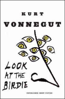 Look at the Birdie by Kurt Vonnegut 2009, Hardcover