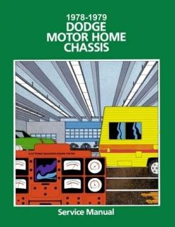 1978 1979 Dodge Class A Motor Home Chassis Shop Service Repair Manual
