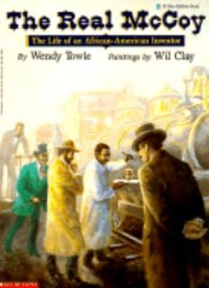 The Real McCoy The Life of an African American Inventor by Wendy Towle
