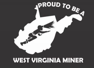 to be a West Virginia Coal Miner Sticker WV Mine Mining Decal 5x6