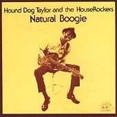 Natural Boogie by Hound Dog Taylor (CD, Dec 1989, Alligator Records)
