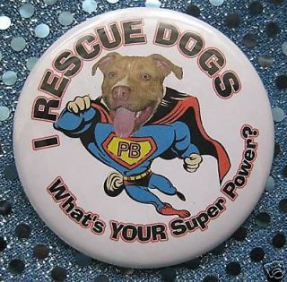 rescue dogs superhero pit bull dog badge button returns