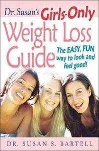 Dr. Susans Girls Only Weight Loss Guide The Easy, Fun Way to Look and