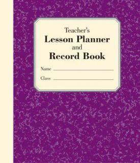 Teachers Lesson Planner and Record Book by Stephanie Embrey 2010