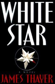 White Star by James Stewart Thayer 1995, Hardcover