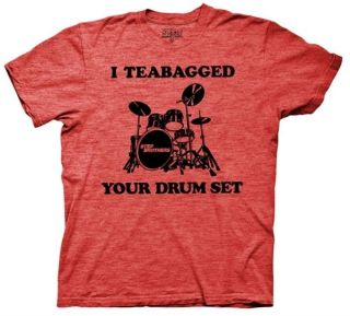 Brothers Movie I tea bagged Your Drum Set T shirt tee top will ferrell