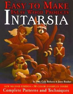 Intarsia Easy to Make Inlay Wood Projects by Judy G. Roberts 1995