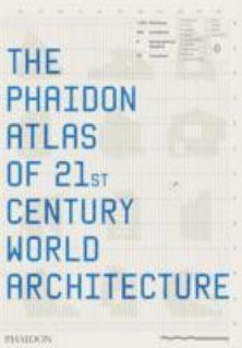 The Phaidon Atlas of 21st Century World Architecture 2008, Hardcover
