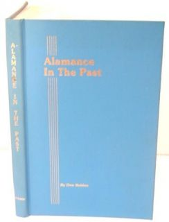 Alamance in the Past by Don Bolden Volume II A History in Photographs
