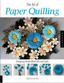 Art of Paper Quilling Book Designing Handcrafted Gifts and Cards New