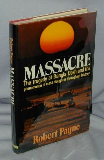 Massacre tragedy at Bangla Desh Robert Payne HC DJ 1st printing 1973