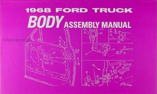 1968 Ford Pickup Truck Body Assembly Manual 68 F100 F250 F350 F500
