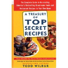 Treasury Of Top Secret Recipes by Todd Wilbur (1999, Hardcover)