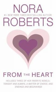 From the Heart by Nora Roberts 2010, Paperback