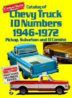 Catalog of Chevy Truck I. D. Numbers, 1946 1972 by Cars and Parts