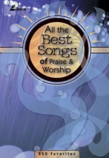 All the Best Songs of Praise and Worship 250 Favorites 2001, Paperback