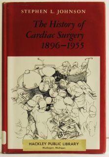 History of Cardiac Surgery 1896 1955 Open Heart Surgery Medical Book