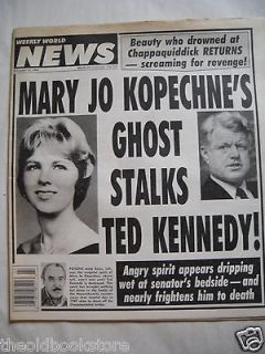 Mary Jos Ghost Stalks Ted Kennedy! Odd & Unusual Weekly World News