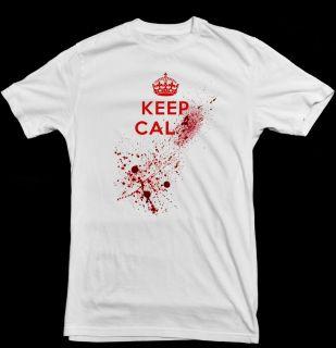 Keep Calm Blood Splatter PARODY Funny Slogan Cool White T Shirt