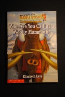 Who Are You Calling A Woolly Mammoth Elizabeth Levy