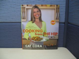 NEW CAT CORA Cooking from the Hip Fast Phenomenal Meals Food Network