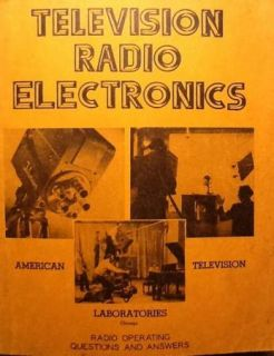 early TV 1947 TELEVISION RADIO ELECTRONICS. by U. A. SANABRIA. good
