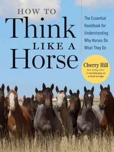 HOW TO THINK LIKE A HORSE   CHERRY HILL (PAPERBACK) NEW