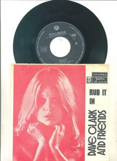 Dave Clark Friends Rub It in Diff YUGO PS 45rpm 1972