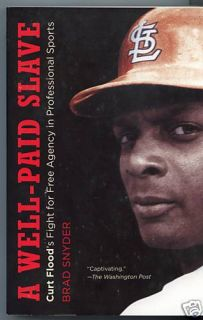 Well Paid Slave Brad Snyder Curt Flood Baseball Book
