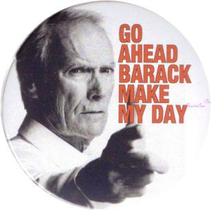Clint Eastwood Make My Day Barack 2012 Political Campaign Buttons