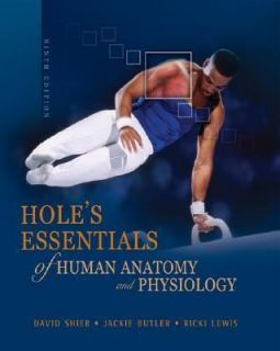 Essentials of Human Anatomy and Physiology by David N Shier Jackie L B