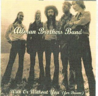 Or Without You For Duane by Allman Brothers CD 1997 Gregg Dickey Betts