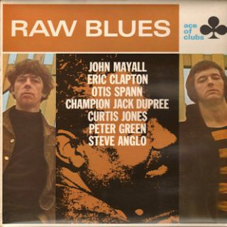 JOHN MAYALL ERIC CLAPTON OTIS SPANN PETER GREEN Raw Blues 1967 UK
