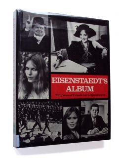 EISENSTAEDTS ALBUM Fifty Years of Friends and Acquaintances